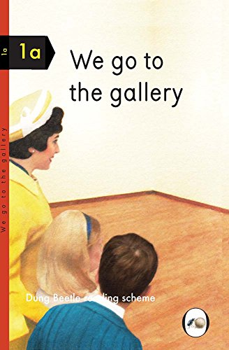 (We Go to the Gallery (Dung Beetle Reading Scheme 1a))