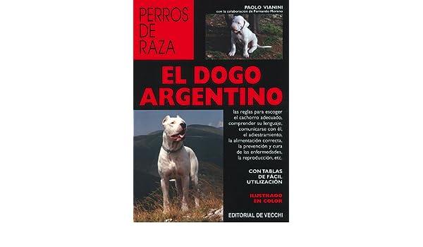 El dogo argentino (Animales): Amazon.es: Paolo Vianini: Libros
