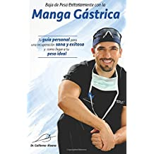 Baja de Peso Exitosamente con la Manga Gastrica (Spanish Edition)