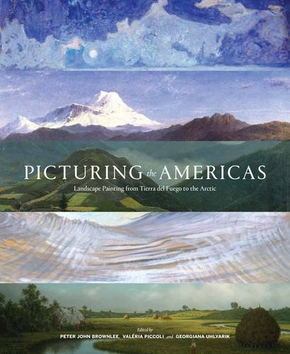(Picturing the Americas: Landscape Painting from Tierra del Fuego to the Arctic)