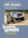 Off Road (So wird's gemacht Special Band 5): Fahrtipps für jedes Gelände: Technik, Sicherheit, Ausrüstung