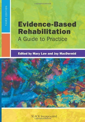 Evidence-Based Rehabilitation: A Guide to Practice by Mary Law PhD OT Reg (Ont) (2013-11-15)