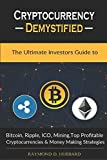 img - for Cryptocurrency Demystified: The Ultimate Investors Guide to Bitcoin, Ripple, ICO, Mining, Top Profitable Cryptocurrencies and Money Making Strategies. book / textbook / text book