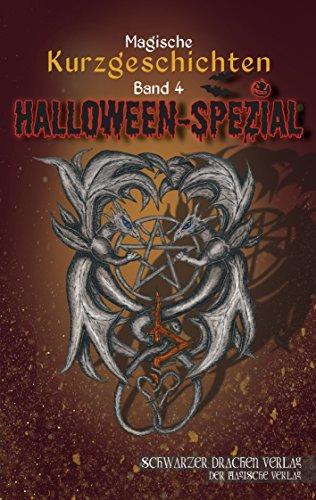 Schwarzer Drachen Magische Kurzgeschichten: Band 4 - Halloween-Spezial (German Edition)