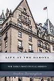 Life at the Dakota: New York s Most Unusual Address