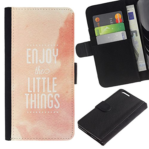 MobileMart / Apple Iphone 6 PLUS 5.5 / enjoy little things quote positivity life / Cuir PU Portefeuille Coverture Shell Armure Coque Coq Cas Etui Housse Case Cover Wallet Credit Card