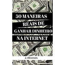 50 MANEIRAS REAIS DE GANHAR DINHEIRO NA INTERNET