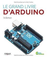 Le grand livre d'Arduino par Erik Bartmann