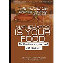 The food of the Binomial theorem 2: Mathematics is your food