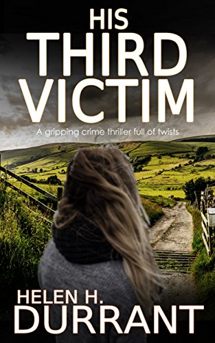 His Third Victim A Gripping Crime Thriller Full Of Twists Kindle