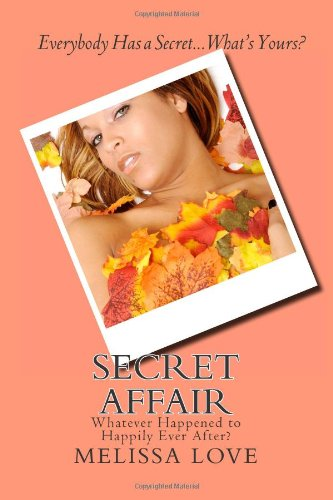 Book: Secret Affair by Melissa Love
