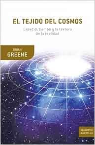 El tejido del cosmos: Brian Greene: 9788498920857: Amazon.com: Books