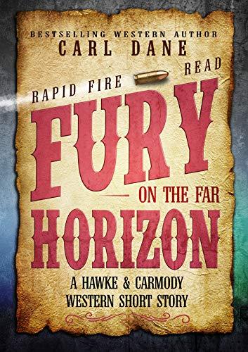 Fury on the Far Horizon (A Hawke & Carmody Western Short Story Book 3)