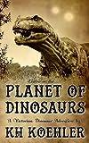 Planet of Dinosaurs, A Victorian Dinosaur Adventure