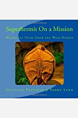 Superhermit On a Mission: Whimsical Tales From the Wild Hearts (Volume 14) Paperback