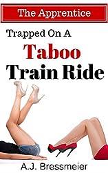 Trapped On A Taboo Train Ride, The Apprentice