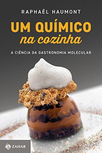 Um químico na cozinha: A ciência da gastronomia molecular