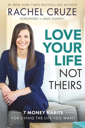 Love Your Life Not Theirs  7 Money Habits For Living The Life You Want