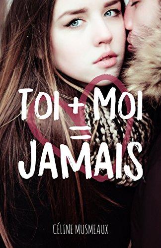 Toi Moi Jamais French Edition Celine Musmeaux