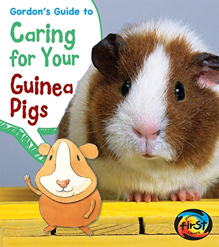 Gordon's Guide to Caring for Your Guinea Pigs (Pets' Guides) ()