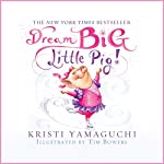 Dream Big, Little Pig! | Kristi Yamaguchi