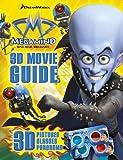 Megamind: 3D Movie Guide.