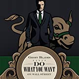 Do What You Want on Wall Street