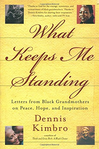 Search : What Keeps Me Standing: Letters from Black Grandmothers on Peace, Hope and Inspiration
