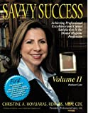 Savvy Success: Achieving Professional Excellence and Career Satisfaction in the Dental Hygiene Profession, Patient Care: Volume 2 by Christine A. Hovliaras (2012-09-28)