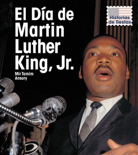 El Día de Martin Luther King, Jr. (Historias de Fiestas / Holiday Histories) (Spanish Edition) PDF