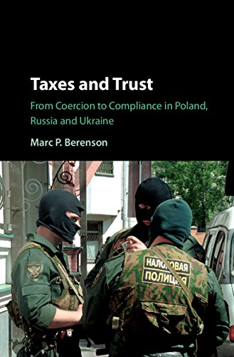 Taxes And Trust  From Coercion To Compliance In Poland  Russia And Ukraine