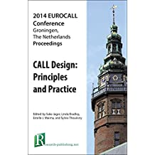 CALL Design: Principles and Practice - Proceedings of the 2014 EUROCALL Conference, Groningen, The Netherlands (English Edition)