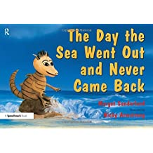 The Day the Sea Went Out and Never Came Back: A Story for Children Who Have Lost Someone They Love