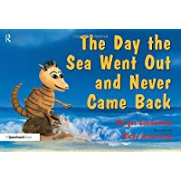 The Day the Sea Went Out and Never Came Back: A Story for Children Who Have Lost Someone They Love: Volume 2