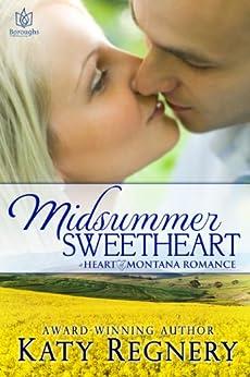 Midsummer Sweetheart (Heart of Montana Book 3) by [Regnery, Katy]