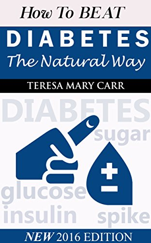 Amazon how to beat diabetes the natural way ebook teresa mary how to beat diabetes the natural way by carr teresa mary fandeluxe Images