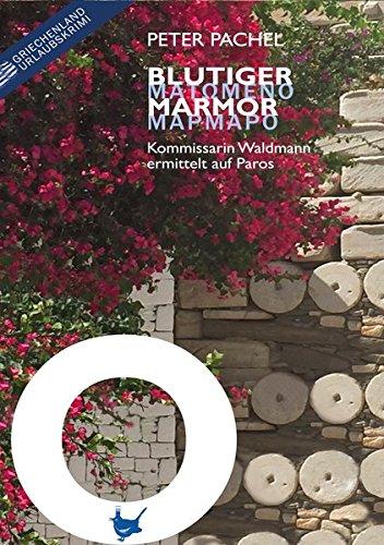Blutiger Mamor: Kommissarin Waldmann ermittelt auf Paros