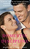 #6: Domestic Discipline: A Quick Beginner's Guide to Taken-In-Hand Marriages-DELUX EDITION (Featuring Consumed-A DD Romance Novel)