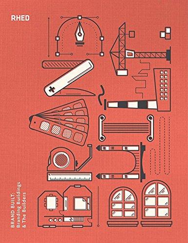 Brand Built: Branding Buildings and the Builders pdf