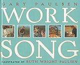 Worksong, Gary Paulsen, 0780799143
