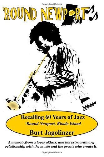 Round Newport: Recalling 60 Years of Jazz 'Round Newport, Rhode Island by Burt Jagolinzer (3-Jun-2014) - Island Rhode Shopping Newport