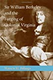 Sir William Berkeley and the Forging of Colonial Virginia (Southern Biography (Paperback))