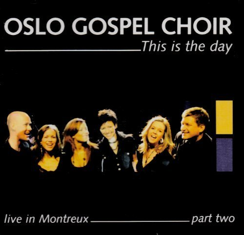 This Is the Day: Live in Montreux 2 by Oslo Gospel Choir (2012-08-21)