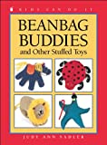 img - for Beanbag Buddies: and Other Stuffed Toys (Kids Can Do It) book / textbook / text book