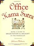 Office Kama Sutra, Julianne Balmain, 0811831388