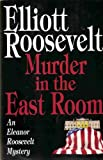 Front cover for the book Murder in the East Room by Elliott Roosevelt