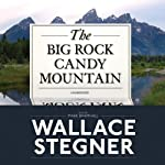 The Big Rock Candy Mountain  | Wallace Stegner