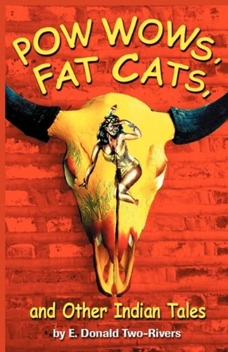Read Online Powwows, Fat Cats, and Other Indian Tales ebook