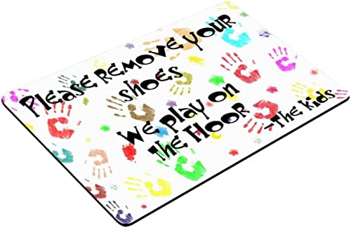 Please remove your shoes, we play on the floor -the kids Funny Design Indoor Outdoor Decor Rug Doormat 30 L X18 W inch Non-Slip Machine-washable Home Decor