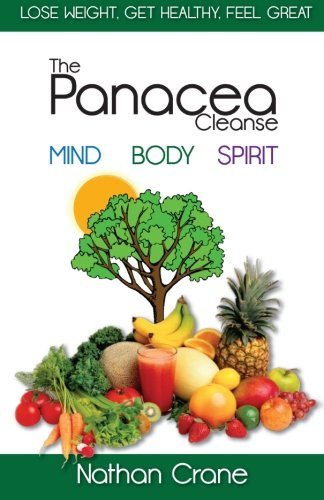 The Panacea Cleanse: Purifying Your Mind, Body, and Spirit